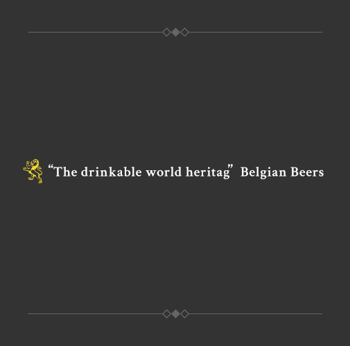"""The drinkable world heritage"" Belgian Beers"